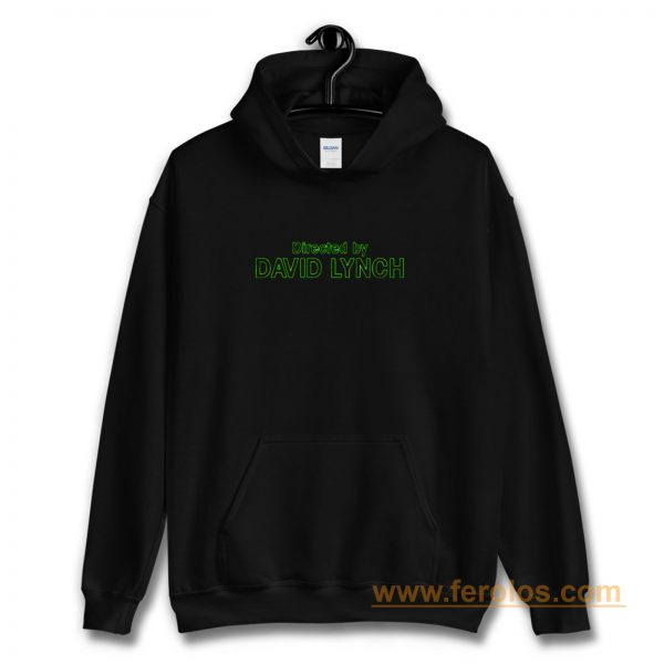 Directed by David Lynch Funny Meme Hoodie