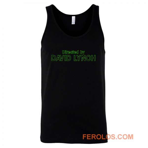 Directed by David Lynch Funny Meme Tank Top