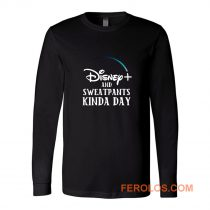 Disney Plus and Sweatpants Funny Long Sleeve