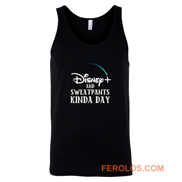 Disney Plus and Sweatpants Funny Tank Top