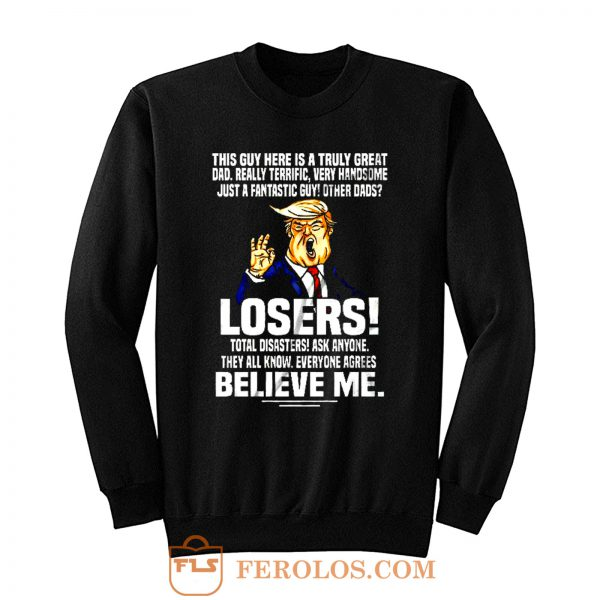 Donald Trump Fathers Day Sweatshirt