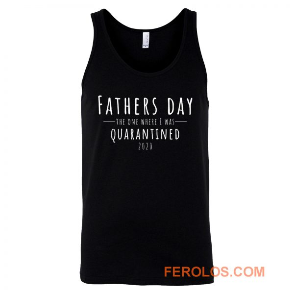 Fathers Day The One Where I Was Quarantined 2020 Tank Top