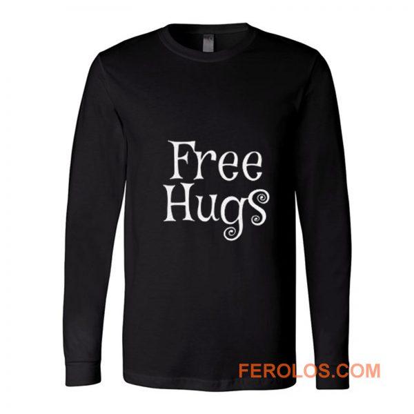 Free hugs Long Sleeve