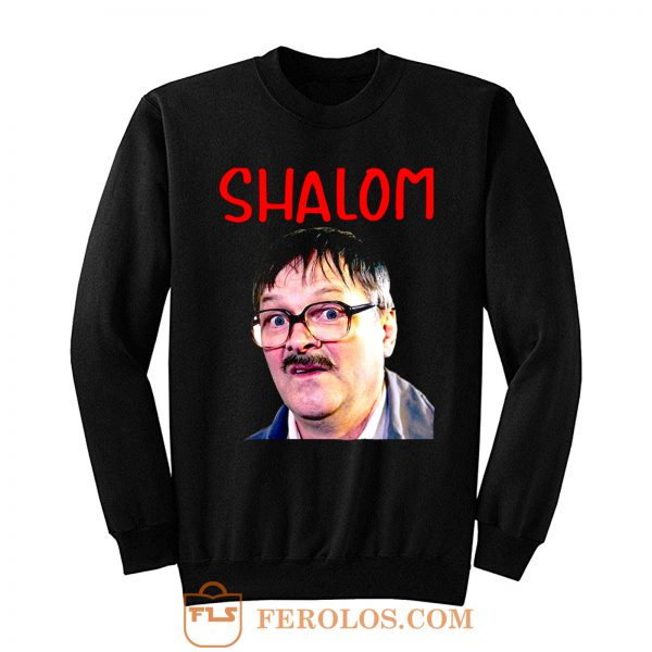 Friday Night Dinner Shalom Jim Sweatshirt