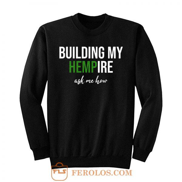 Funny Cute Girlfriend Wife Mom Mother Hemp CBD Oil Tincture Business Entrepreneur Sweatshirt