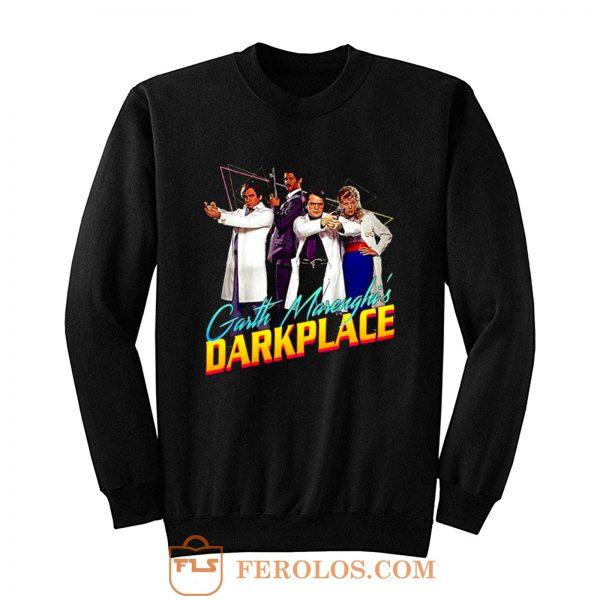 Garth Marenghis Darkplace 80s Version TV Series Sweatshirt