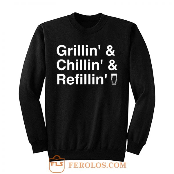 Grillin Chillin Refillin Fathers Day Sweatshirt
