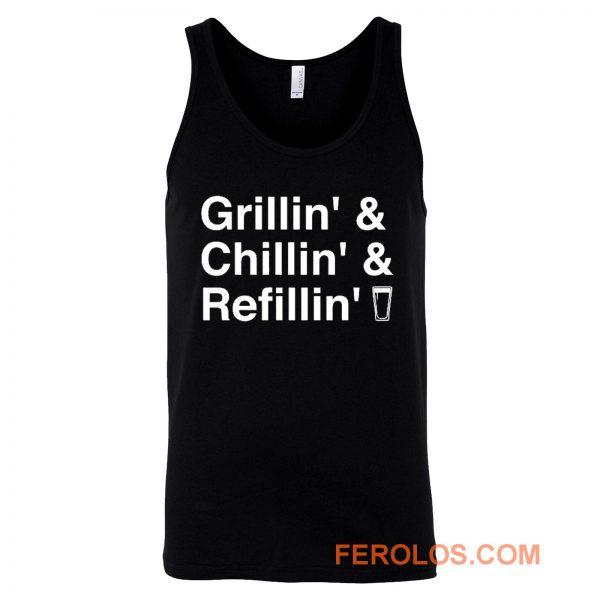 Grillin Chillin Refillin Fathers Day Tank Top