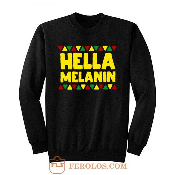 Hella Melanin Black Lives Matter Pride Sweatshirt