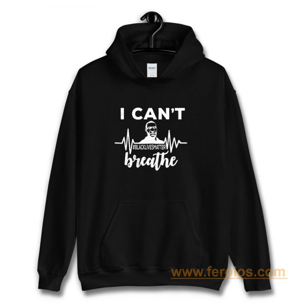I Can Not Breathe George Floyd Black Lives Matter Movement Hoodie