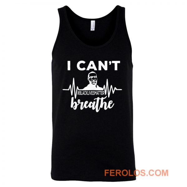 I Can Not Breathe George Floyd Black Lives Matter Movement Tank Top