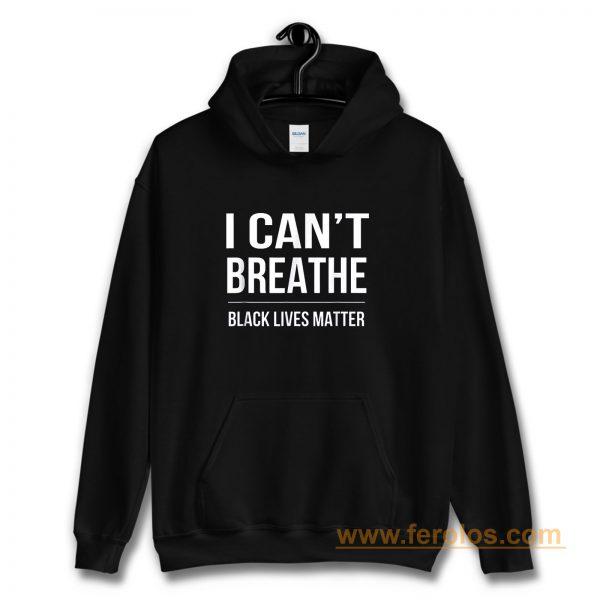 I Cant Breathe Black Lives Matter Hoodie