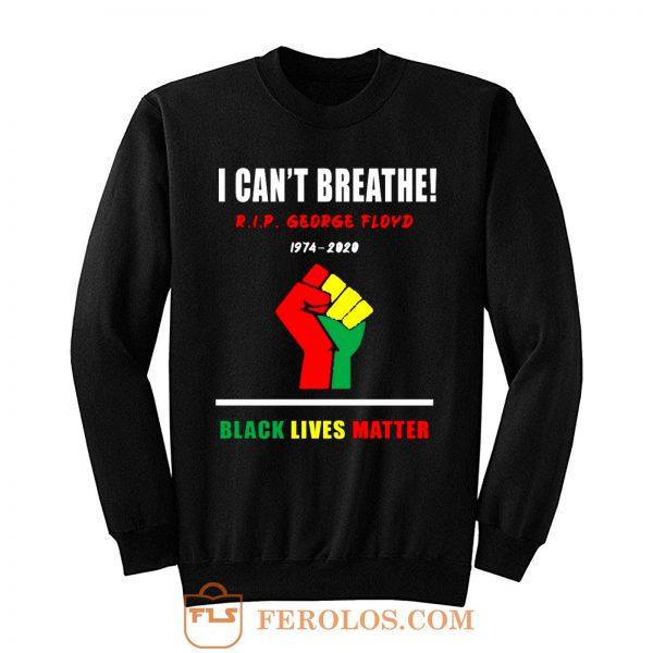 I Cant Breathe Black Lives Matter RIP George Floyd Tribute Sweatshirt