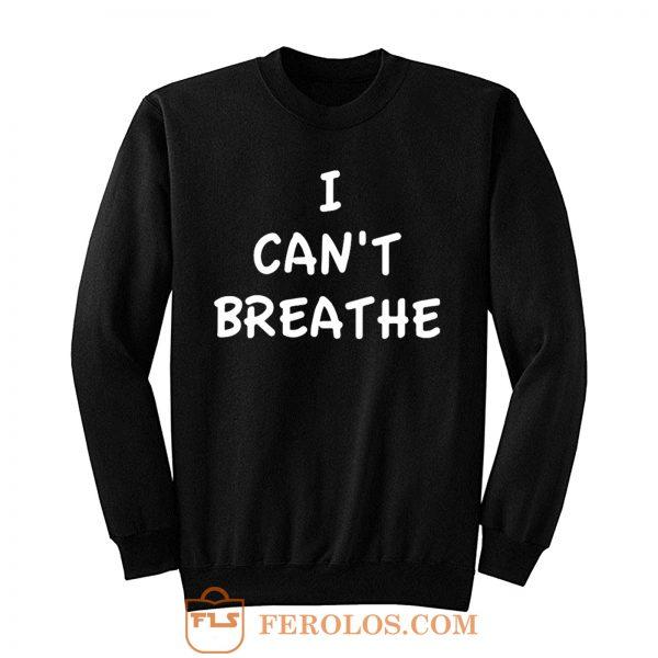 I Cant Breathe Revolt Sweatshirt