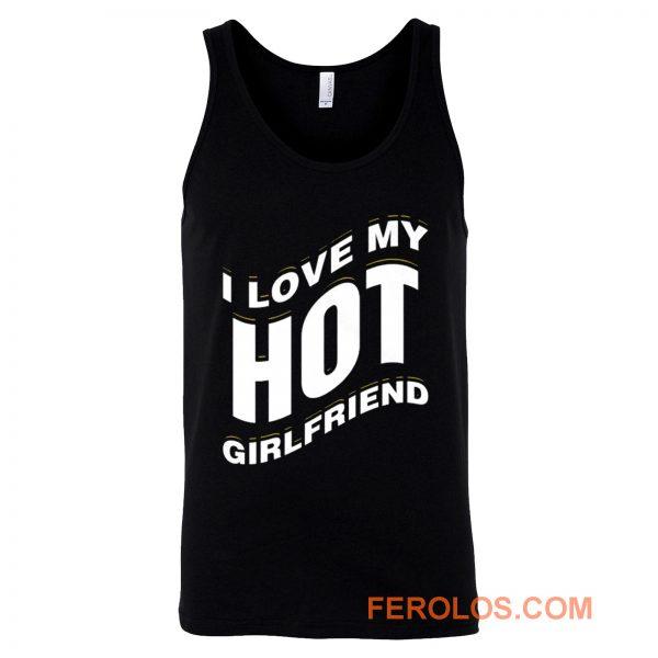 I Love My Hot Girlfriend Romantic Tank Top