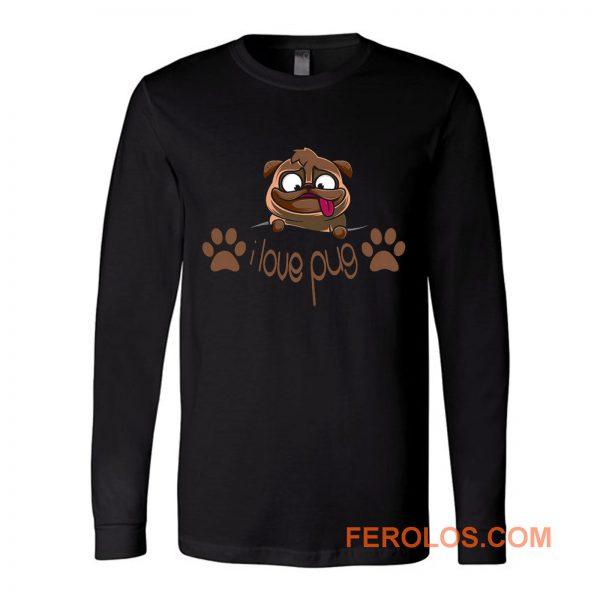 I Love Pug Dogie Lover Long Sleeve