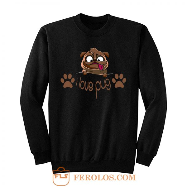 I Love Pug Dogie Lover Sweatshirt
