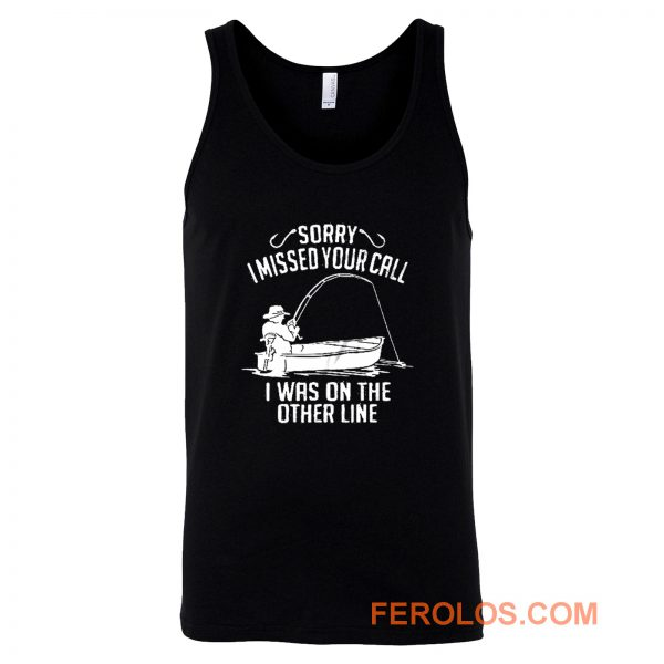 I Was On The Other Line Funny Fishing Tank Top