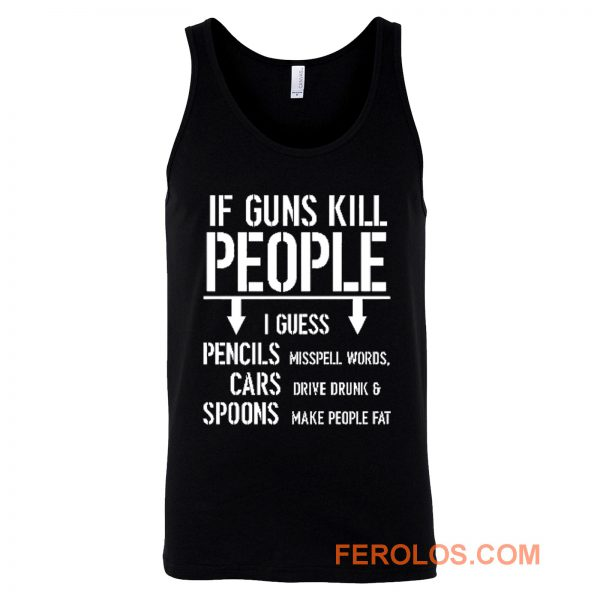 If Guns Kill People 2nd Amendment Gun Rights Tank Top