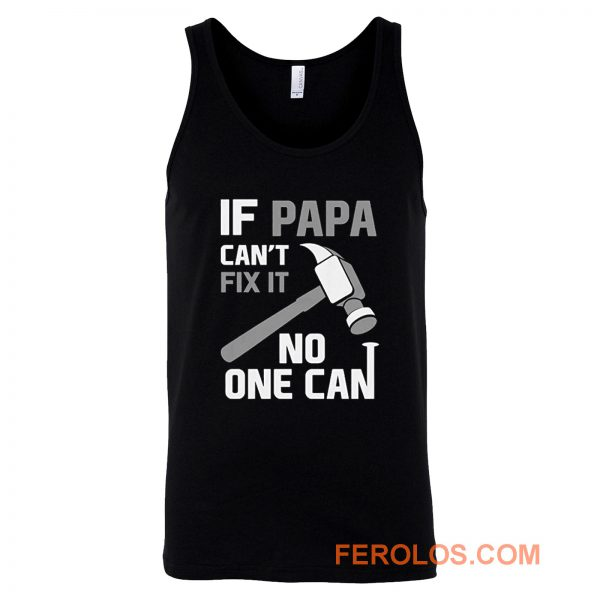 If Papa Cant Fix It No One Can Hammer Tank Top
