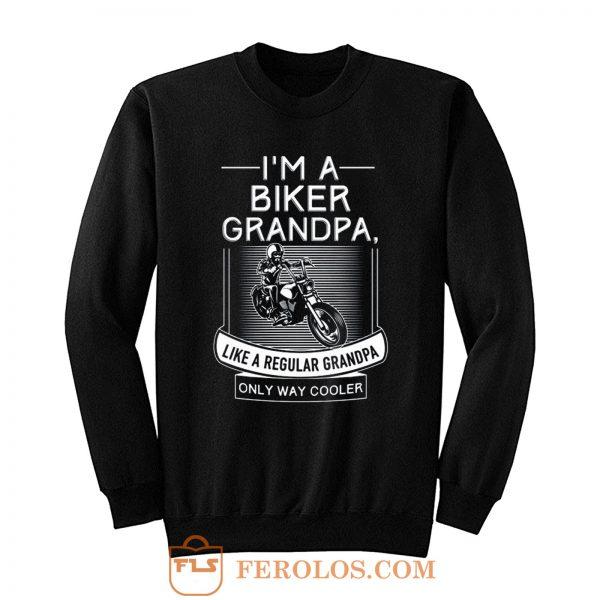Im A Biker Grandpa Sweatshirt