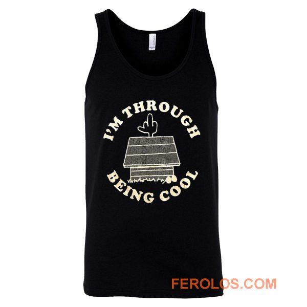Im Through Being Cool Funny Dog Midle Finger Tank Top