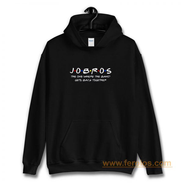 Jobros The One Where The Band Get Back Together Hoodie