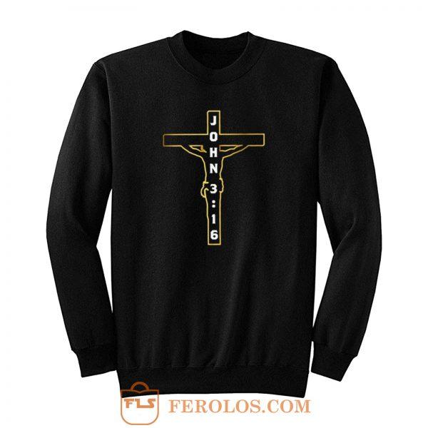 John 3 16 Jesus on the Cross Sweatshirt