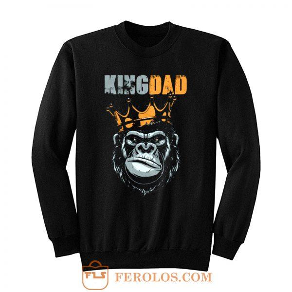 KIng Dad Fathers King Kong Sweatshirt