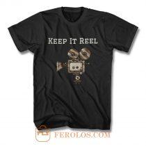 Keep It Reel Filmmakers and Directors T Shirt
