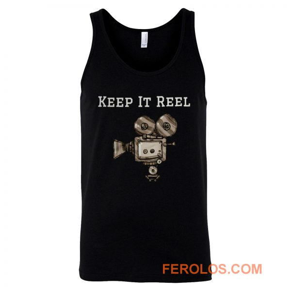 Keep It Reel Filmmakers and Directors Tank Top