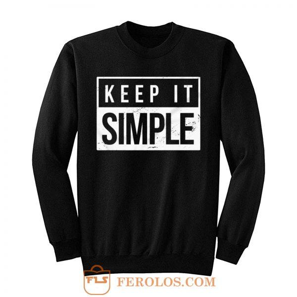 Keep It Simple Simplicity Sweatshirt