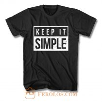 Keep It Simple Simplicity T Shirt