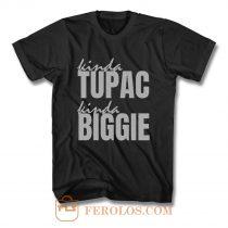 Kinda Tupac Kinda Biggie Rap Fans T Shirt