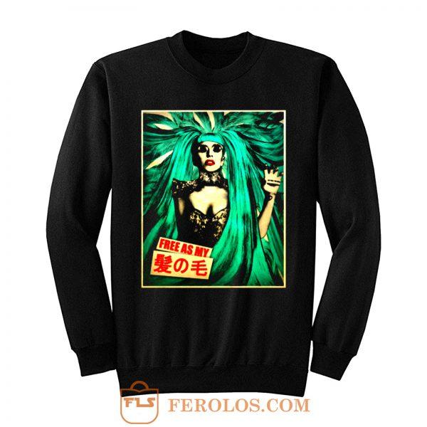 Lady Gaga Free As My Hair 2013 Concert Tour Sweatshirt