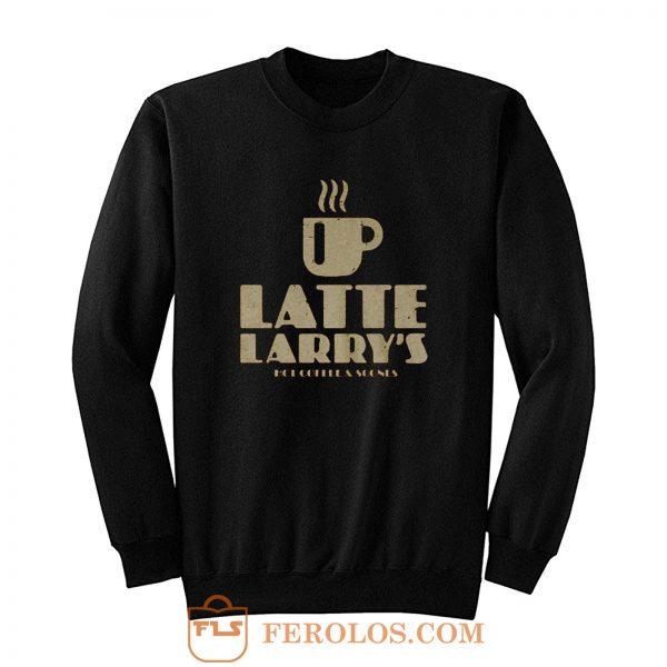 Latte Larrys Sweatshirt