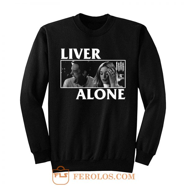 Liver Alone Horror Punk Halloween Sweatshirt