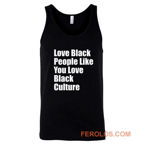 Love Black People Like You Tank Top