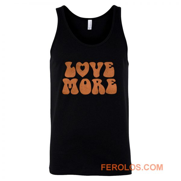 Love More Peace and love Tank Top