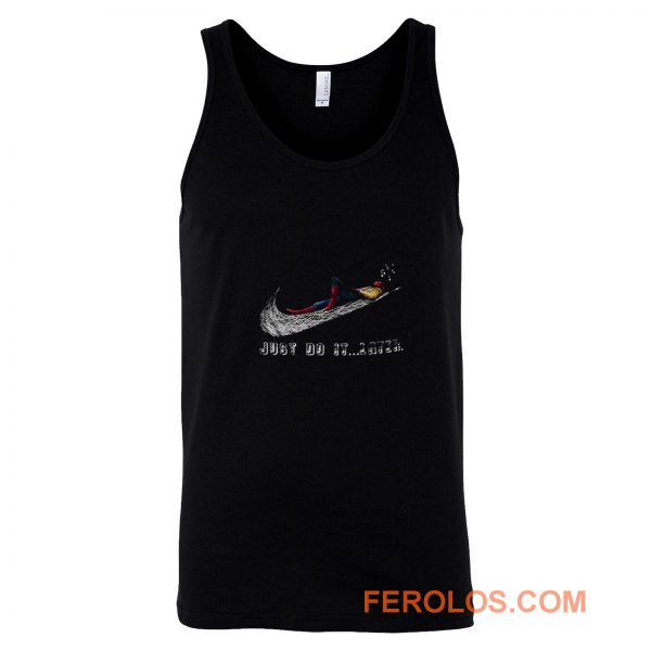 Man Just Do It Later Tank Top