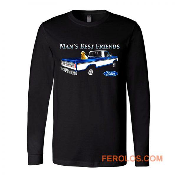 Mans Best Friend F150 Truck Ford Lab Dog Pickup Long Sleeve