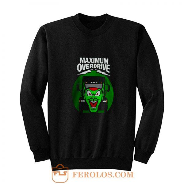 Maximum Overdrive Sweatshirt