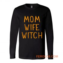 Mom Wife Witch Long Sleeve