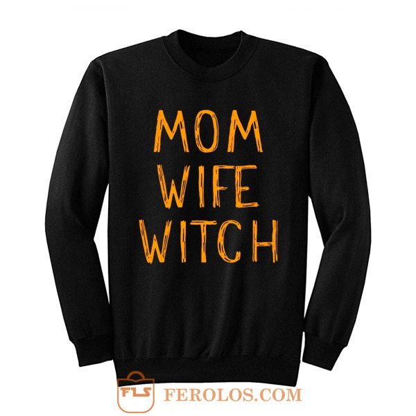 Mom Wife Witch Sweatshirt