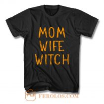 Mom Wife Witch T Shirt