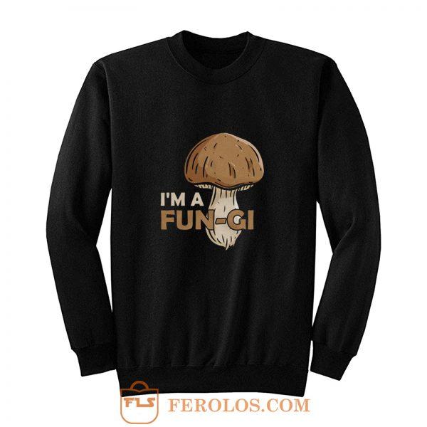 Morel Picker Mushrooming Hunters Mushroom Hunting Gift Im A Fungi Sweatshirt