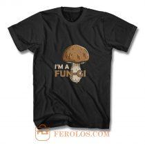 Morel Picker Mushrooming Hunters Mushroom Hunting Gift Im A Fungi T Shirt
