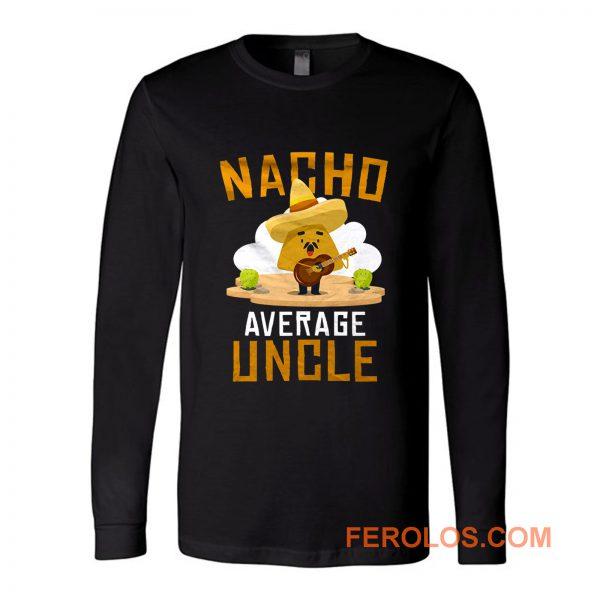 Nacho Average Uncle Long Sleeve