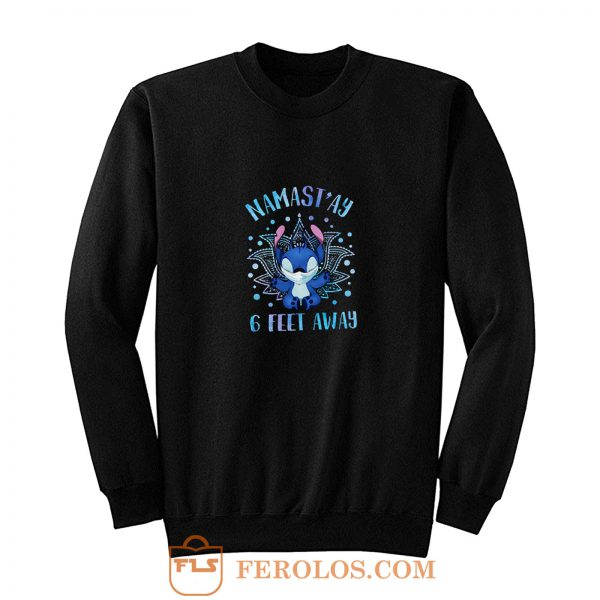 Namastay 6 Feet Away Sticth Sweatshirt