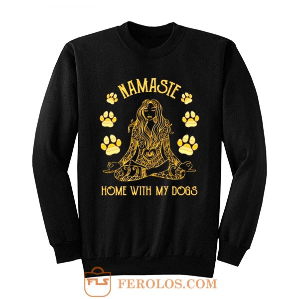 Namaste Home with My Dog Yoga Sweatshirt